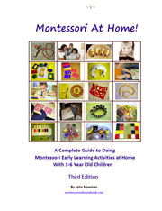 Montessori At Home! eBook - Learn how to bring Montessori education home to your children.